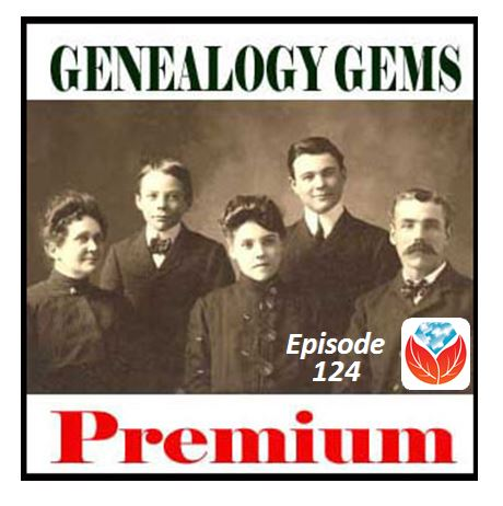Genealogy Gems Premium Podcast Episode 124: Ancestry, Book Club Interview and More