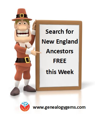 Search for Early New England Ancestors FREE this Coming Week