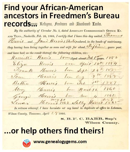 Find Your Ancestors in Freedmen's Bureau Records–or Help Others Do the Same
