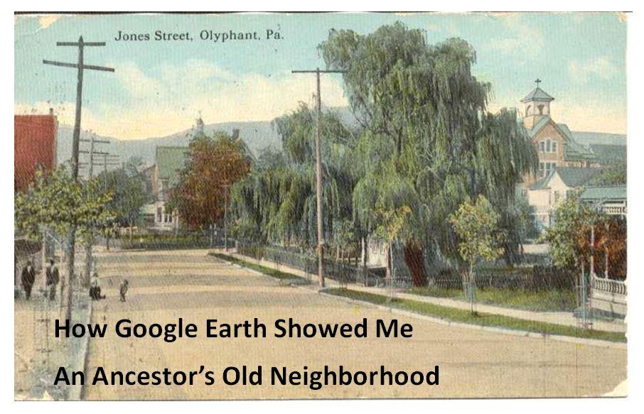 Was This My Ancestor's Neighborhood? Using Google Earth for Genealogy