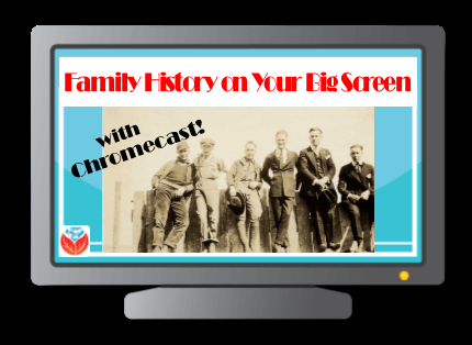 display family history photos on TV with Chromecast