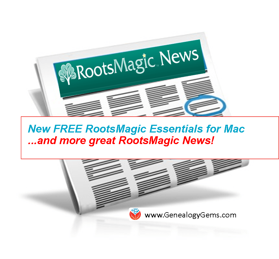 FREE RootsMagic for Mac Options and More Great RootsMagic News