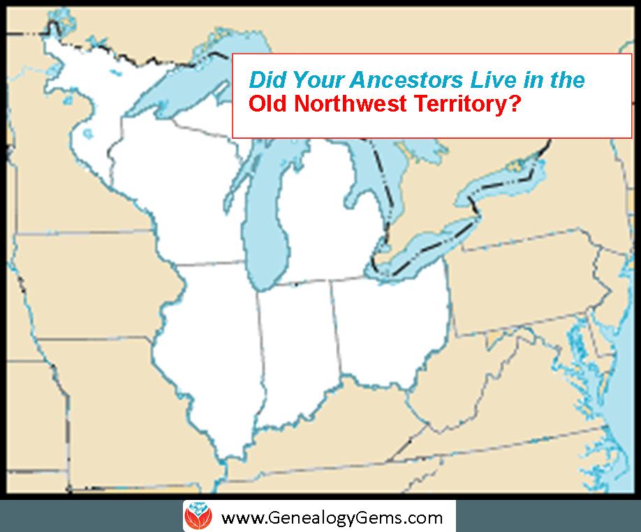 Got Old Northwest Territory Ancestors?