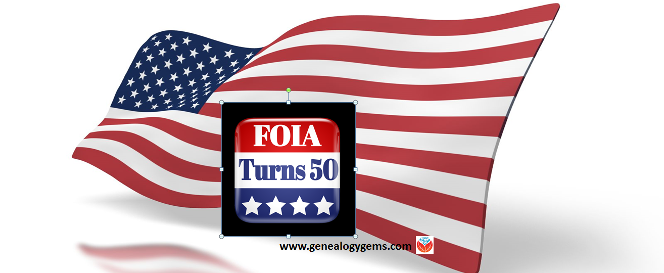 Celebrating Freedom and Records Access: 50 Years of FOIA and Genealogy