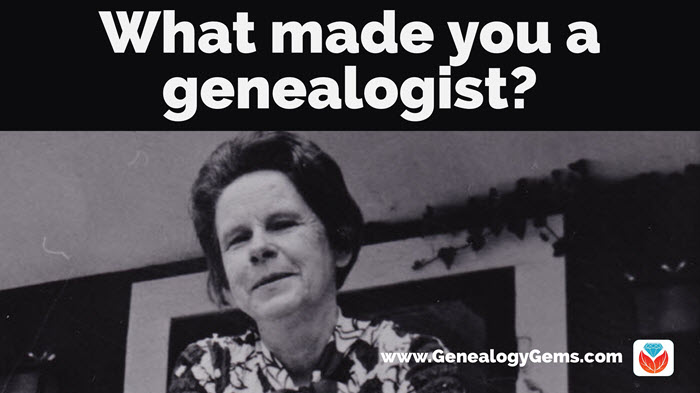 What made you a genealogist
