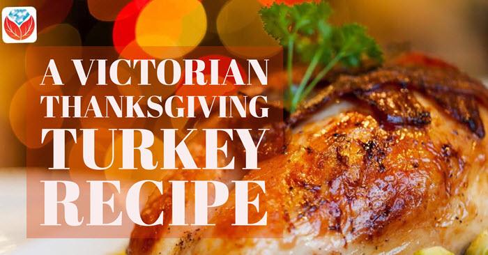 Victorian Thanksgiving Turkey Recipe