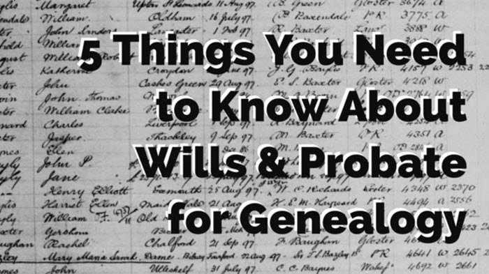 Using Wills and Probate Records in Genealogy Research