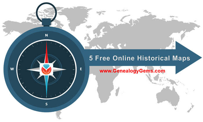5 Free Online Historical Maps for Genealogy