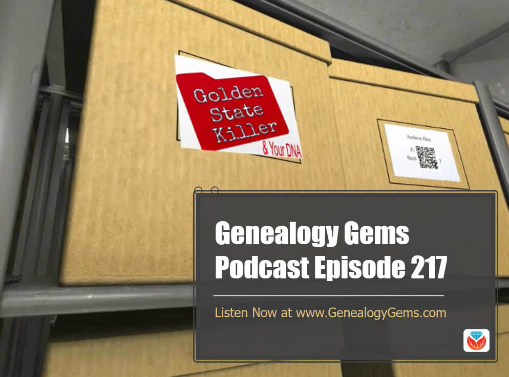 Episode 217 – The Golden State Killer and Your Genealogy and DNA