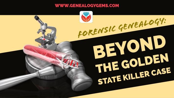 Forensic Genealogy: Beyond the Golden State Killer Case
