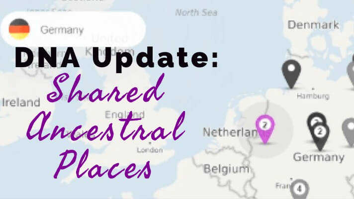 New MyHeritage DNA Feature: Shared Ancestral Places