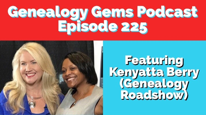 Genealogy Gems Podcast Episode 225