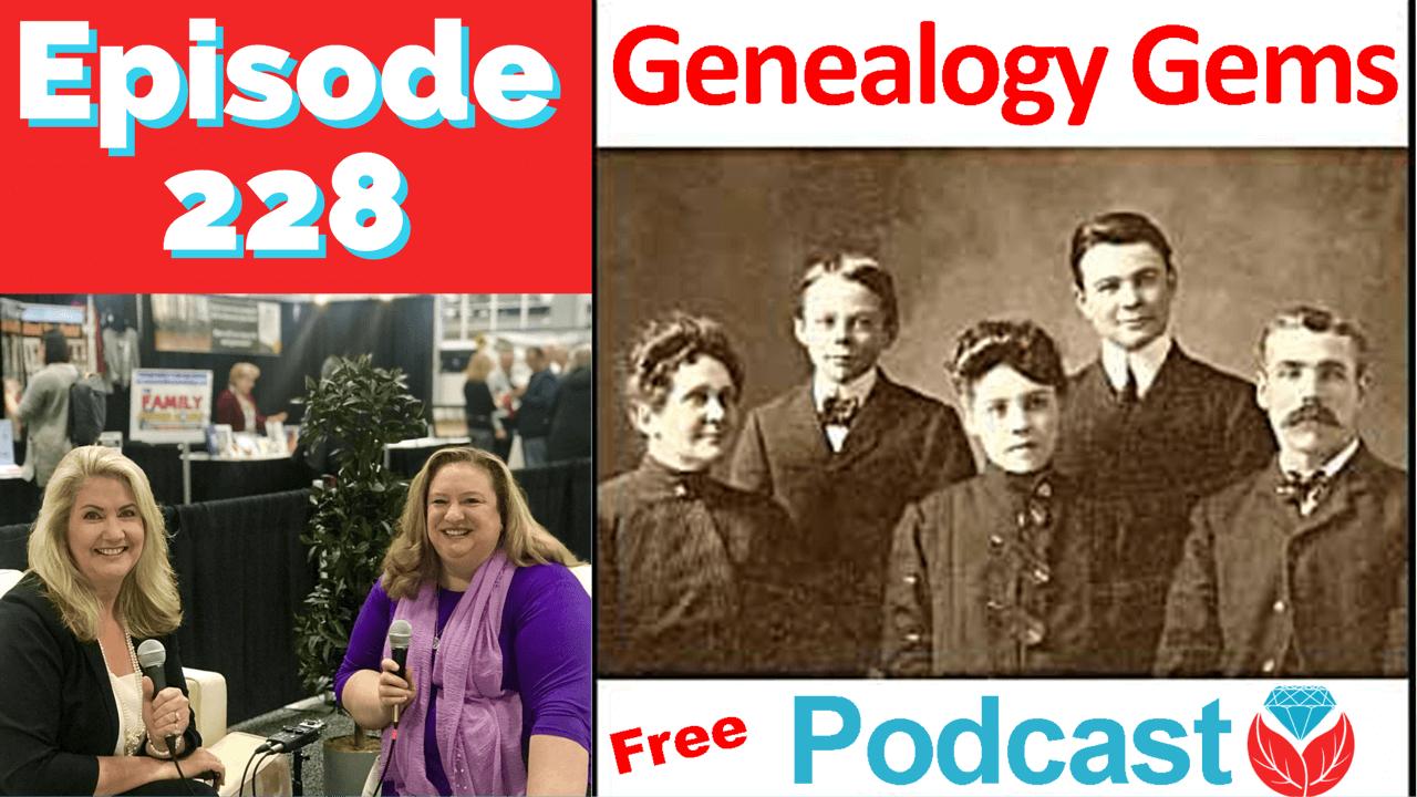 Episode 228: The Free Genealogy Gems Podcast