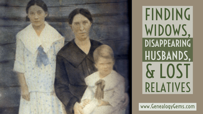 Finding Widows, Disappearing Husbands, and Lost Relatives