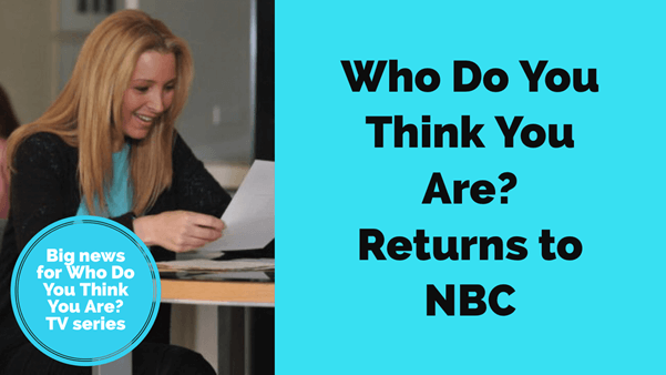 NEWS: Who Do You Think You Are? Comes Home to NBC