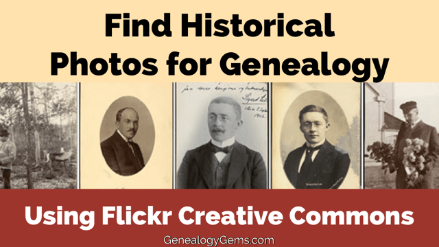 Find Historical Photos at Flickr Creative Commons