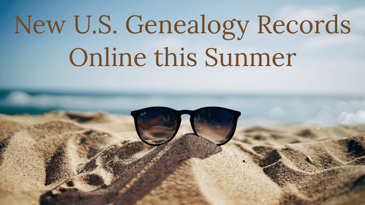 US Genealogy Records that Came Online this Summer