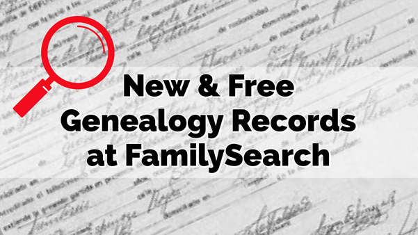 New Free Genealogy Records and Images at FamilySearch