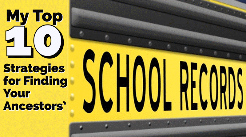 Top 10 Strategies for Finding School Records for Genealogy