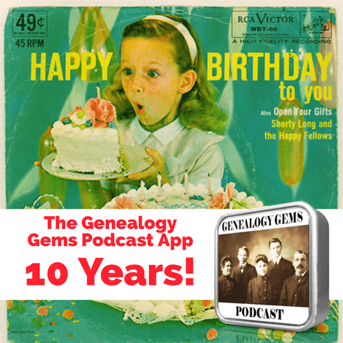 genealogy gems podcast app 10th anniversary