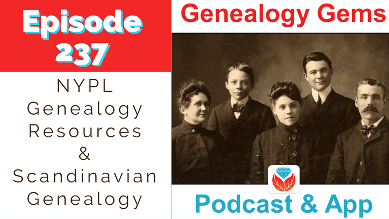 Genealogy Gems Podcast Episode 237