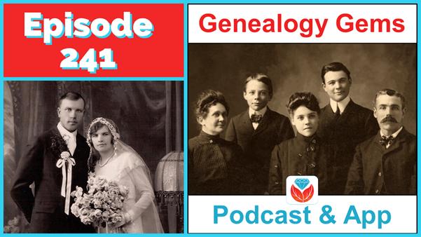 Genealogy Gems Podcast Episode 241