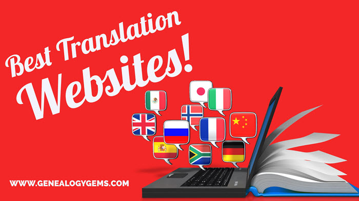 When to Use Google Translate for Genealogy–And Best Translation Websites for When You Don't
