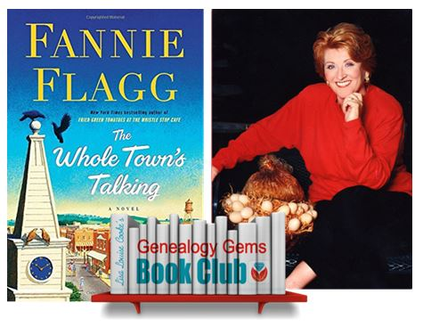 The Whole Town's Talking! Fannie Flagg on Genealogy Gems Book Club