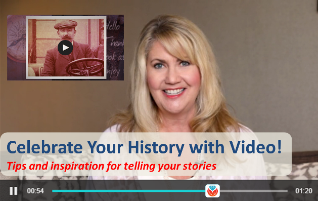 Celebrate Your History! Create a Family History Video