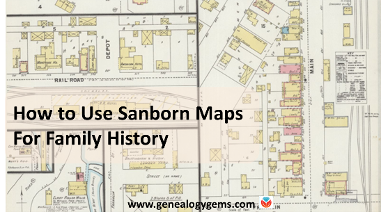 How to Use Sanborn Fire Insurance Maps for Family History